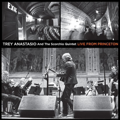 Trey Anastasio And The Scorchio Quartet - Live From Princeton